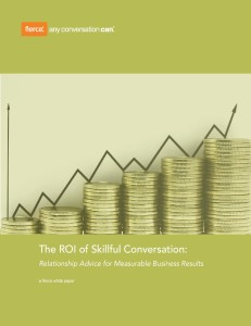 The ROI of Skillful Conversation